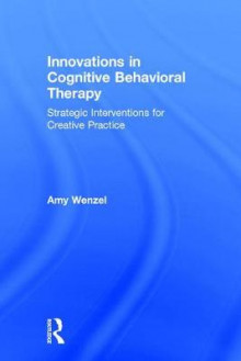 Innovations in Cognitive Behavioral Therapy av Amy Wenzel (Innbundet)