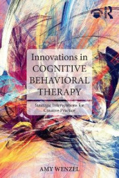 Innovations in Cognitive Behavioral Therapy av Amy Wenzel (Heftet)