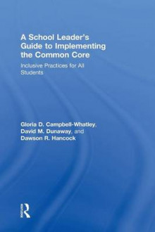 A School Leader's Guide to Implementing the Common Core av Gloria D. Campbell-Whatley, David M. Dunaway og Dawson R. Hancock (Innbundet)