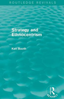 Strategy and Ethnocentrism av Ken Booth (Heftet)