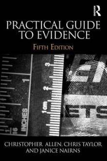Practical Guide to Evidence av Christopher Allen, Chris Taylor og Janice Nairns (Heftet)