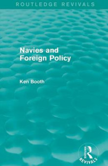 Navies and Foreign Policy av Ken Booth (Heftet)