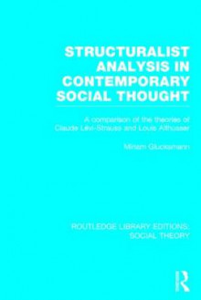 Structuralist Analysis in Contemporary Social Thought av Miriam Glucksmann (Innbundet)
