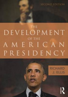 The Development of the American Presidency av Richard J. Ellis (Heftet)