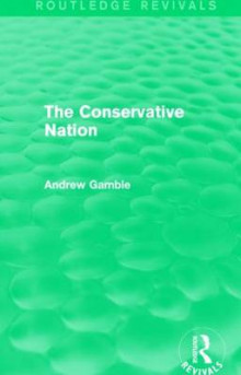 The Conservative Nation av Andrew Gamble (Innbundet)