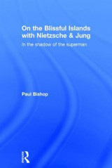 Omslag - On the Blissful Islands with Nietzsche and Jung