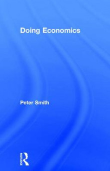 Doing Economics av Peter Smith (Innbundet)