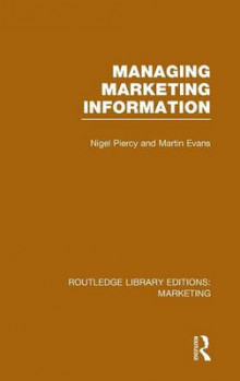 Managing Marketing Information (RLE Marketing) av Nigel Piercy og Martin Evans (Innbundet)