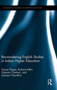 Reconsidering English Studies in Indian Higher Education av Suman Gupta, Richard Allen, Subarno Chattarji og Supriya Chaudhuri (Innbundet)