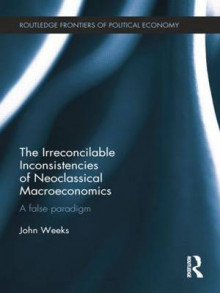 The Irreconcilable Inconsistencies of Neoclassical Macroeconomics av John Weeks (Heftet)