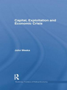 Capital, Exploitation and Economic Crisis av John Weeks (Heftet)