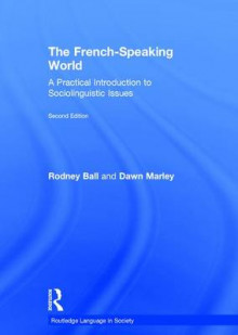 The French-Speaking World av Rodney Ball og Dawn Marley (Innbundet)