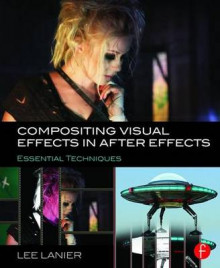 Compositing Visual Effects in After Effects av Lee Lanier (Heftet)