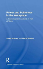 Power and Politeness in the Workplace av Janet Holmes og Maria Stubbe (Innbundet)