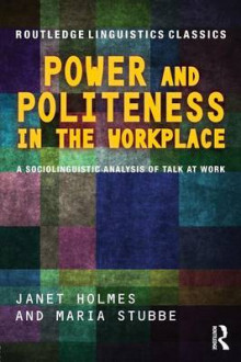 Power and Politeness in the Workplace av Janet Holmes og Maria Stubbe (Heftet)