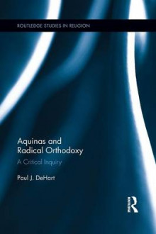 Aquinas and Radical Orthodoxy av Paul DeHart (Heftet)