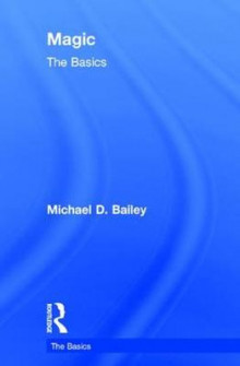Magic: The Basics av Michael D. Bailey (Innbundet)