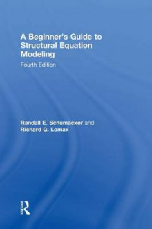 A Beginner's Guide to Structural Equation Modeling av Randall E. Schumacker og Richard G. Lomax (Innbundet)