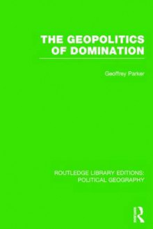 The Geopolitics of Domination av Geoffrey Parker (Innbundet)
