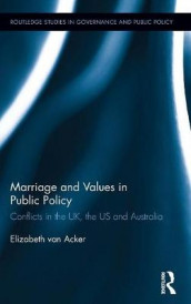 Marriage and Values in Public Policy av Elizabeth van Acker (Innbundet)