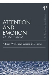 Attention and Emotion av Adrian Wells og Professor Gerald Matthews (Heftet)