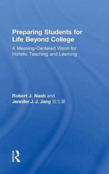 Preparing Students for Life Beyond College av Robert J. Nash og Jennifer J. J. Jang (Innbundet)