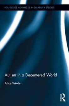 Autism in a Decentered World av Alice Wexler (Innbundet)