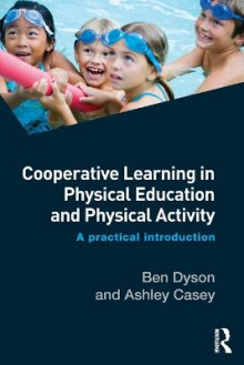 Cooperative Learning in Physical Education and Physical Activity av Ben Dyson og Ashley Casey (Heftet)