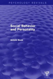 Social Behavior and Personality (Psychology Revivals) av Arnold H. Buss (Innbundet)