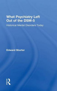 What Psychiatry Left Out of the DSM-5 av Edward Shorter (Innbundet)