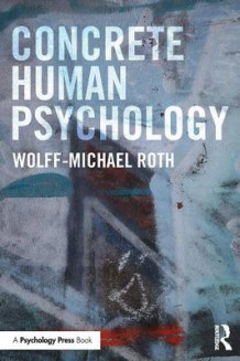 Concrete Human Psychology av Wolff-Michael Roth (Heftet)