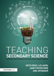 Teaching Secondary Science av Keith Ross, Liz Lakin, Janet McKechnie og Jim Baker (Heftet)