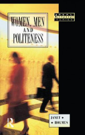 Women, Men and Politeness av Janet Holmes (Innbundet)