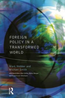 Foreign Policy in a Transformed World av Mark Webber og Michael Smith (Innbundet)