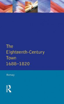 The Eighteenth-Century Town av Peter Borsay (Innbundet)