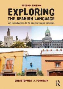Exploring the Spanish Language av Christopher J. Pountain (Heftet)