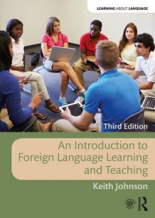 An Introduction to Foreign Language Learning and Teaching av Keith Johnson (Heftet)