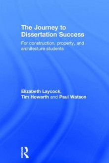 The Journey to Dissertation Success av Elizabeth Laycock, Tim Howarth og Paul Watson (Innbundet)