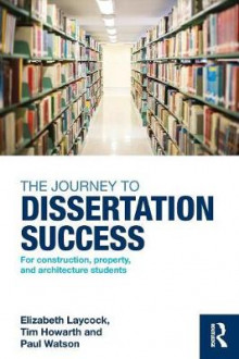 The Journey to Dissertation Success av Elizabeth Laycock, Tim Howarth og Paul Watson (Heftet)