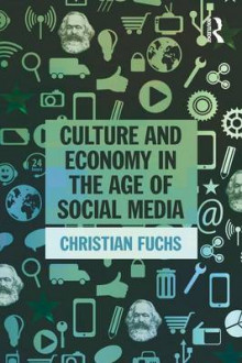 Culture and Economy in the Age of Social Media av Christian Fuchs (Heftet)