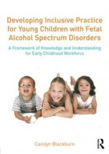 Omslag - Developing Inclusive Practice for Young Children with Fetal Alcohol Spectrum Disorders