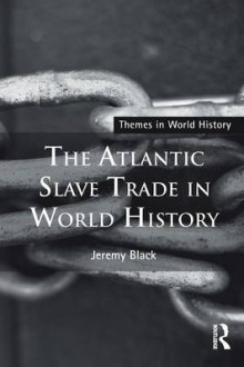 The Atlantic Slave Trade in World History av Professor Jeremy Black (Heftet)