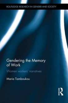 Gendering the Memory of Work av Maria Tamboukou (Innbundet)