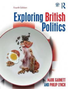 Exploring British Politics av Mark Garnett og Philip Lynch (Heftet)