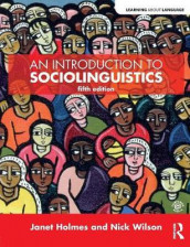 An Introduction to Sociolinguistics av Janet Holmes og Nick Wilson (Heftet)