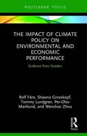 The Impact of Climate Policy on Environmental and Economic Performance av Rolf Fare, Shawna Grosskopf, Tommy Lundgren, Per-Olov Marklund og Wenchao Zhou (Innbundet)