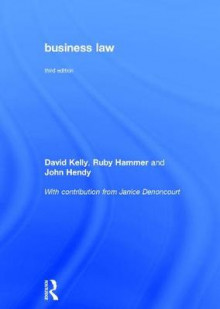 Business Law av David Kelly, Ruby Hammer og John Hendy (Innbundet)