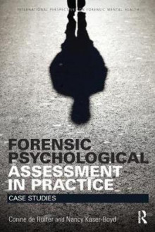 Forensic Psychological Assessment in Practice av Corine De Ruiter og Nancy Kaser-Boyd (Heftet)