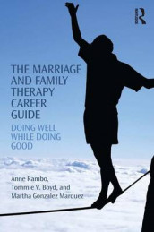 The Marriage and Family Therapy Career Guide av Tommie Boyd, Martha Gonzalez Marquez og Anne Rambo (Innbundet)