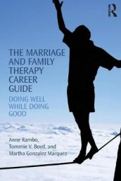 The Marriage and Family Therapy Career Guide av Tommie Boyd, Martha Gonzalez Marquez og Anne Rambo (Heftet)